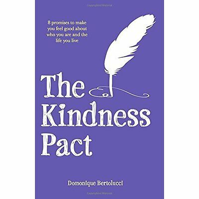 The Kindness Pact: 8 Promises to Make You Feel Good Abo - Hardcover NEW Domoniqu