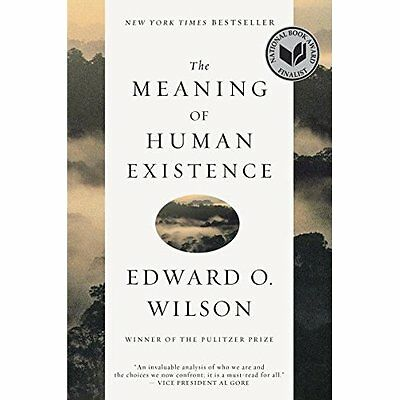 The Meaning of Human Existence - Paperback NEW Edward O. Wilso 2015-10-20