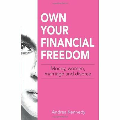 Own Your Financial Freedom: Money, Women, Marriage and  - Paperback NEW Andrea K