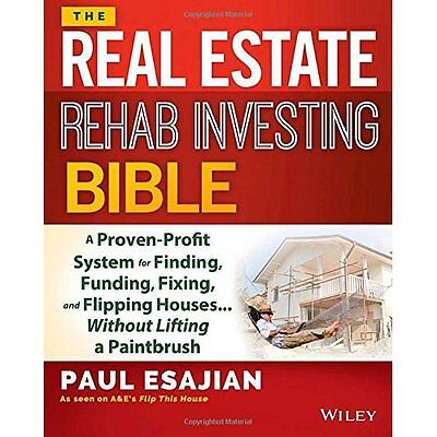The Real Estate Rehab Investing Bible: A Proven-Profit  - Paperback NEW Paul Esa
