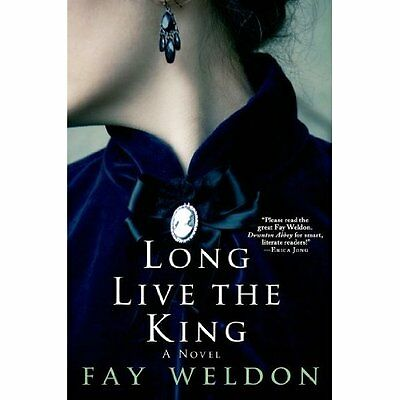 Long Live the King (Habits of the House) - Paperback NEW Fay Weldon(Auth 2014-05