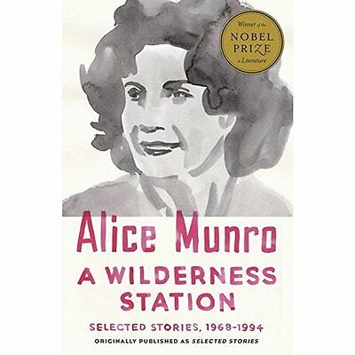 A Wilderness Station: Selected Stories, 1968-1994 (Vint - Alice Munro (Au NEW Pa