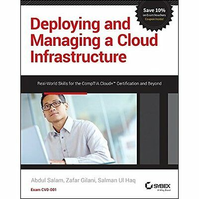Deploying and Managing a Cloud Infrastructure: Real Wor - Paperback NEW Abdul Sa