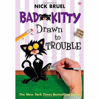 Bad Kitty Drawn to Trouble - Hardcover NEW Nick Bruel(Auth 2014-01-07