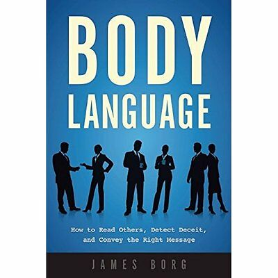 Body Language: How to Read Others, Detect Deceit, and C - Paperback NEW James Bo
