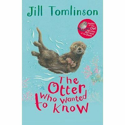 The Otter Who Wanted to Know (Jill Tomlinson's Favourit - Paperback NEW Jill Tom