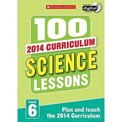 100 Science Lessons: Year 6 (100 Lessons - 2014 Curricu - Paperback NEW Paul Hol