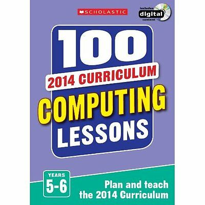 100 Computing Lessons: Years 5-6 (100 Lessons - 2014 Cu - Paperback NEW Steve Bu