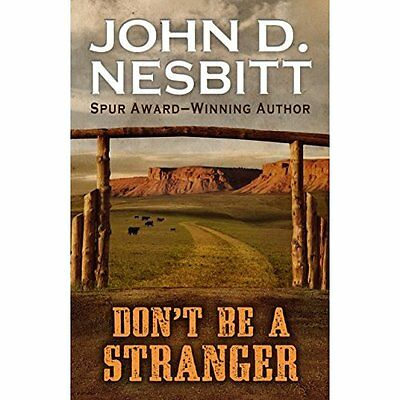 Don't Be a Stranger - Hardcover NEW John D Nesbitt  2015-03-20