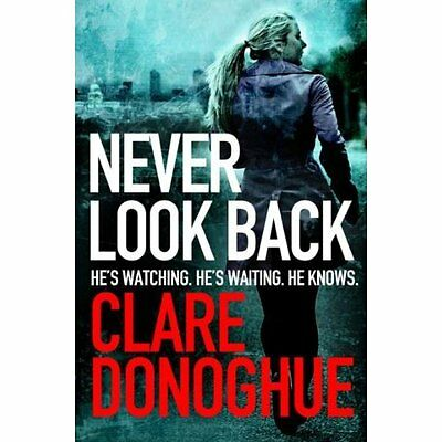 Never Look Back: DI Mike Lockyer book 1 (DI Mike Lockye - Paperback NEW Clare Do