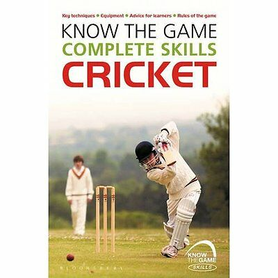 Know the Game: Complete Skills: Cricket - Paperback NEW Luke Sellers(Au 2015-03-