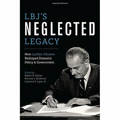 LBJ's Neglected Legacy - Paperback NEW Robert H. Wilso 2015-06-15