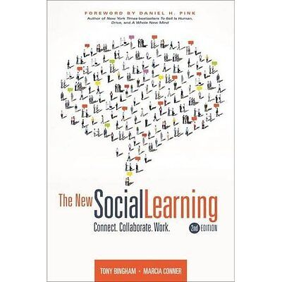 The New Social Learning: Connect, Collaborate, Work - Paperback NEW Tony Bingham