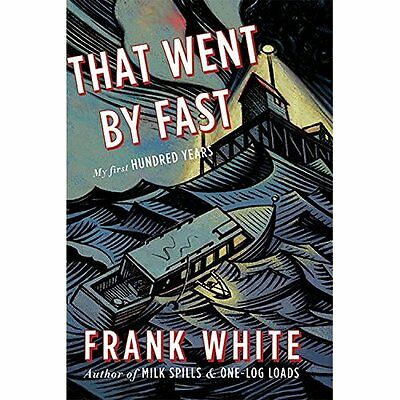 That Went By Fast - Frank White(Aut NEW Hardcover 01/09/2014