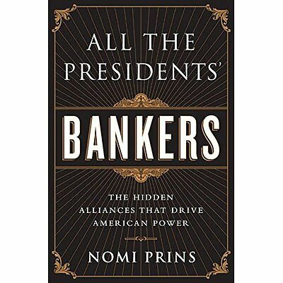 All the Presidents' Bankers - Paperback NEW Nomi Prins(Auth 2015-04-09