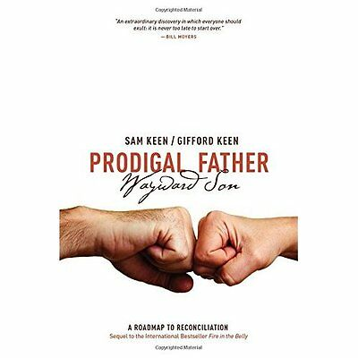 Prodigal Father Wayward Son: A Roadmap to Reconciliatio - Paperback NEW Sam Keen