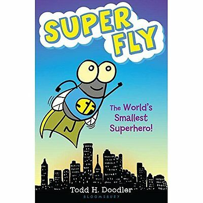 Super Fly: The World's Smallest Superhero! - Hardcover NEW Todd H. Doodler 2015-