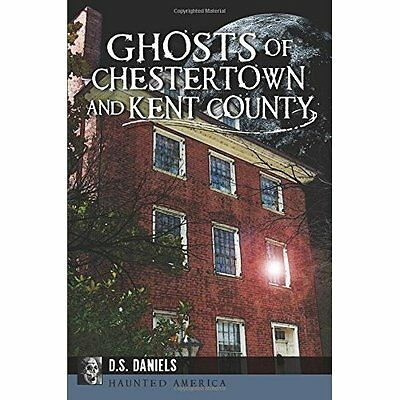 Ghosts of Chestertown and Kent County (Haunted America) - Paperback NEW D. S. Da