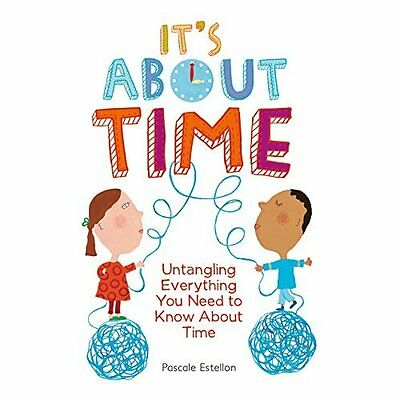 It's about Time: Untangling Everything You Need to Know - Hardcover NEW Pascale
