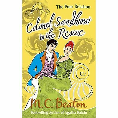 Colonel Sandhurst to the Rescue (The Poor Relation seri - Paperback NEW M.C. Bea