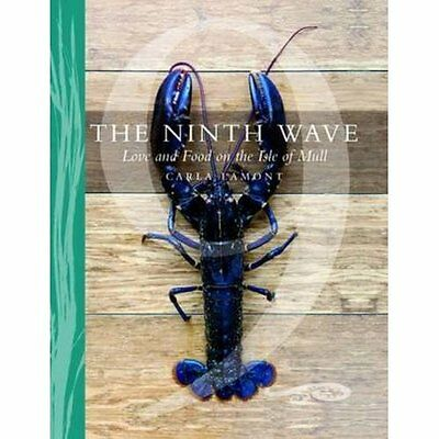 The Ninth Wave: Love and Food on the Isle of Mull - Hardcover NEW Carla Lamont(A
