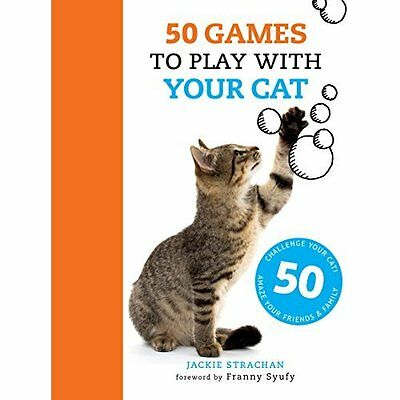 50 Games to Play with Your Cat - Paperback NEW Jackie Strachan 2015-12-21