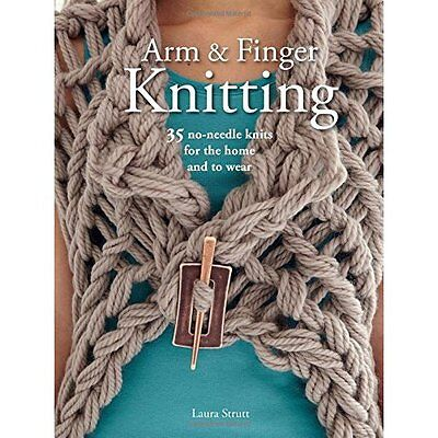 Arm and Finger Knitting: 35 no-needle knits for the hom - Paperback NEW Laura St