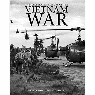 The Illustrated History of the Vietnam War - Andrew Weist (A NEW Hardcover 15/06