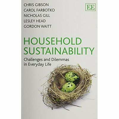 Household Sustainability: Challenges and Dilemmas in Ev - Paperback NEW Chris Gi