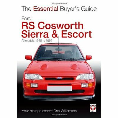 Ford RS Cosworth Sierra & Escort: All Models 1985-1996  - Paperback NEW Dan Will