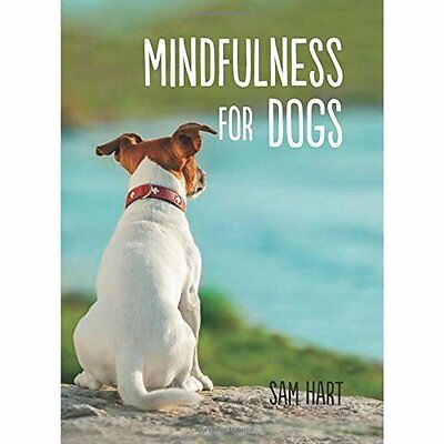 Mindfulness for Dogs - Hardcover NEW Sam Hart (Autho 2015-07-09
