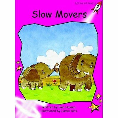 Slow Movers: Emergent (Red Rocket Readers: Fiction Set  - Paperback NEW Pam Hold