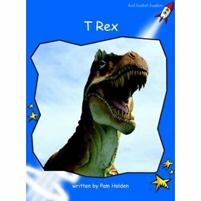 T-rex: Level 3: Early (Red Rocket Readers: Non-fiction  - Paperback NEW Pam Hold