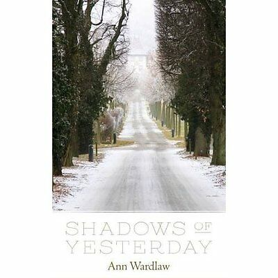 Shadows of Yesterday - Paperback NEW Ann Wardlaw (Au 2015-10-29