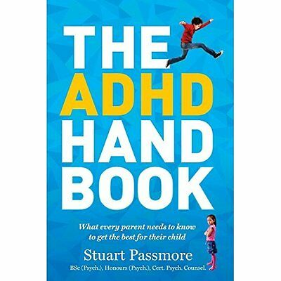 The ADHD Handbook: What Every Parent Needs to Know to G - Paperback NEW Stuart P