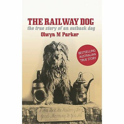 The Railway Dog: The True Story of an Australian Outbac - Paperback NEW Olwyn M.
