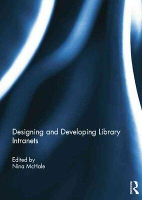 Designing and Developing Library Intranets by Taylor & Francis Ltd...