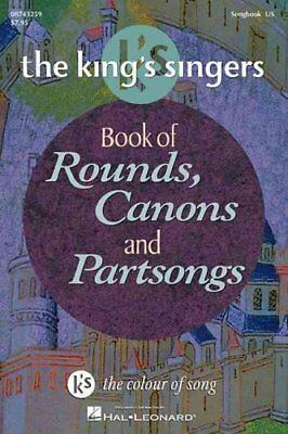 The King's Singers: Book of Rounds, Canons and Partsongs by Hal Leonard...