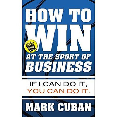 How to Win at the Sport of Business: If I Can Do It, Yo - Paperback NEW Cuban, M