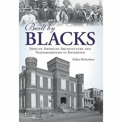 Built by Blacks: African American Architecture and Neig - Paperback NEW Richards