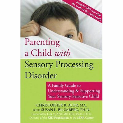 Parenting a Child with Sensory Processing Disorder: A F - Paperback NEW Auer, Ch
