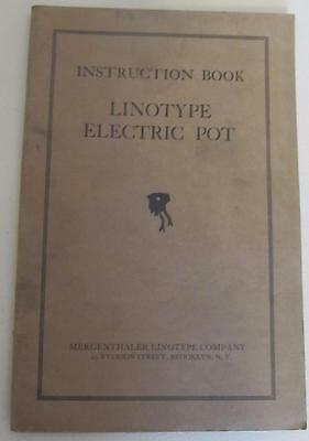 1923 Linotype Electric Pot Instruction Book Mergenthaler Linotype Company