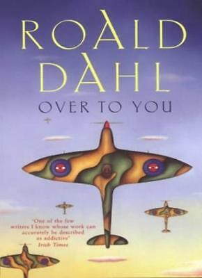 Over to You: Ten Stories of Flyers and Flying-Roald Dahl