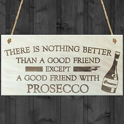 Good Friend With Prosecco Novelty Wooden Hanging Plaque Gift Friendship Sign