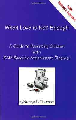 When Love is Not Enough: A Guide to Parenting with RAD  - Paperback NEW Thomas,