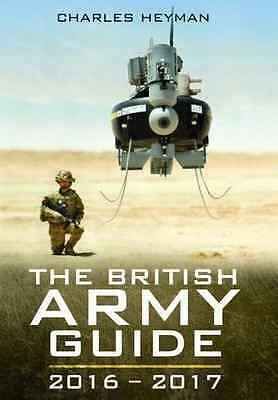 The British Army Guide 2016-2017 - Charles Heyman  NEW Paperback 30/09/2015