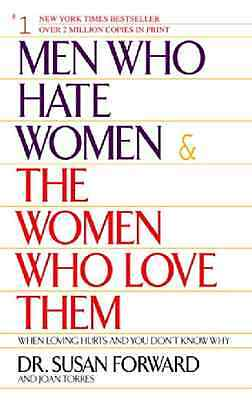 Men Who Hate Women and the Women Who Love Them: When Lo - Paperback NEW Forward,