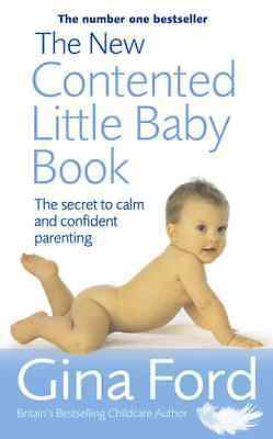 The New Contented Little Baby Book: The Secret to Calm  - Paperback NEW Ford, Gi