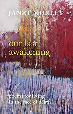 Our Last Awakening - Paperback NEW Janet Morley (A 2016-02-18
