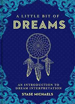 A Little Bit of Dreams: An Introduction to Dream Interp - Hardcover NEW Stase Mi